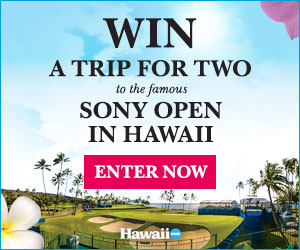 Enter to win a trip for 2 to the Sony Open in Hawaii