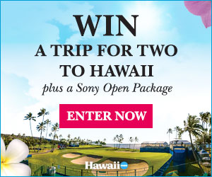 Enter to win a trip for 2 to Hawaii and the Sony Open