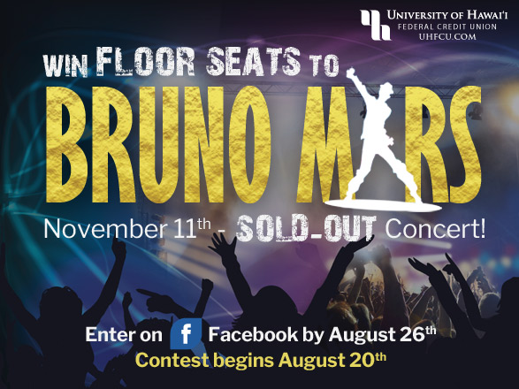 The University of Hawaii Federal Credit Union (UHFCU) is giving one lucky winner TWO FLOOR SEATS to see Bruno Mars live in ...