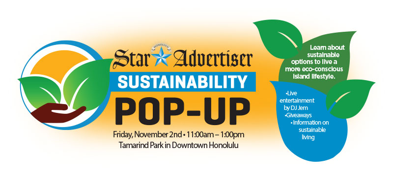 Pre-register for the Sustainability Pop-Up on Nov. 2, 2018 from 11 a.m. to 1 p.m. at Tamarind Park in Downtown Honolulu.